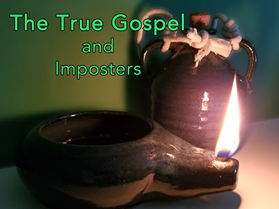 The True Gospel and Imposters