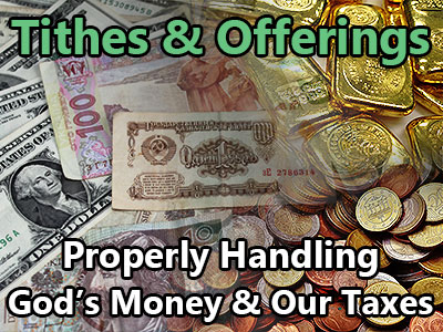 Tithes and Offerings - Properly Handling God's Money and Our Taxes